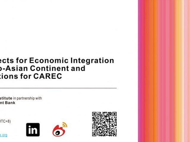 Webinar on Prospects for Economic Integration on the Euro-Asian Continent and its Implications for CAREC